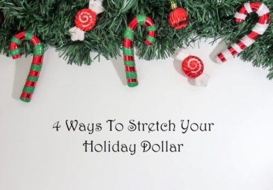 4 Ways To Stretch Your Holiday Dollar